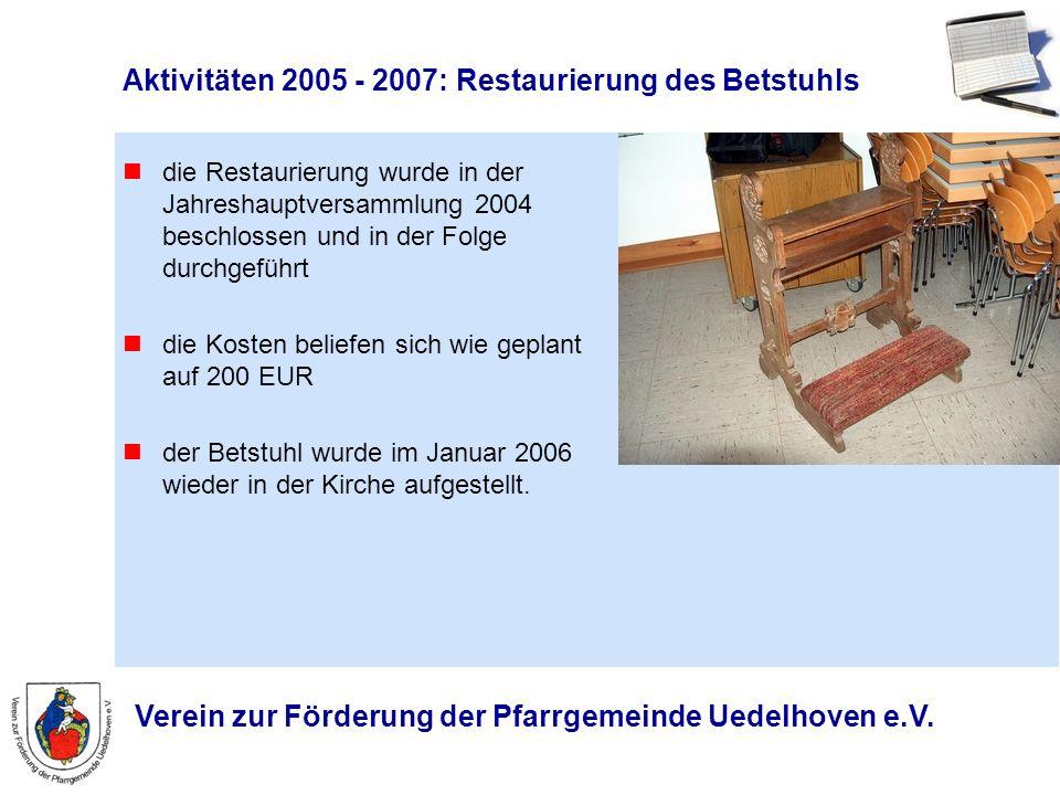 Aktivitäten 2005 - 2007: Restaurierung des Betstuhls