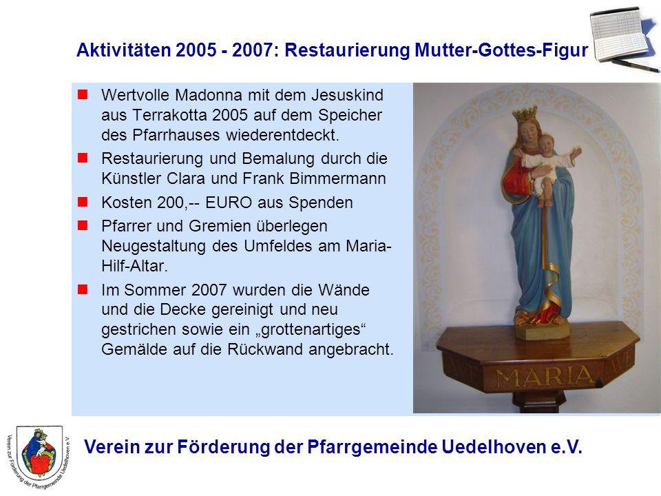 Aktivitäten 2005 - 2007: Restaurierung Mutter-Gottes-Figur