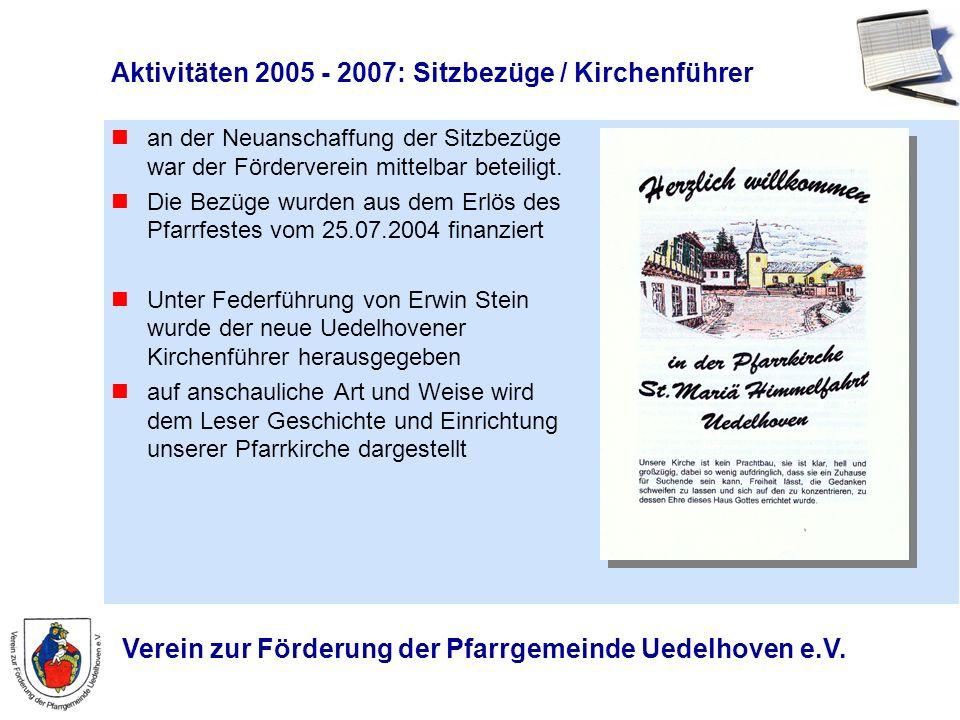 Aktivitäten 2005 - 2007: Sitzbezüge / Kirchenführer