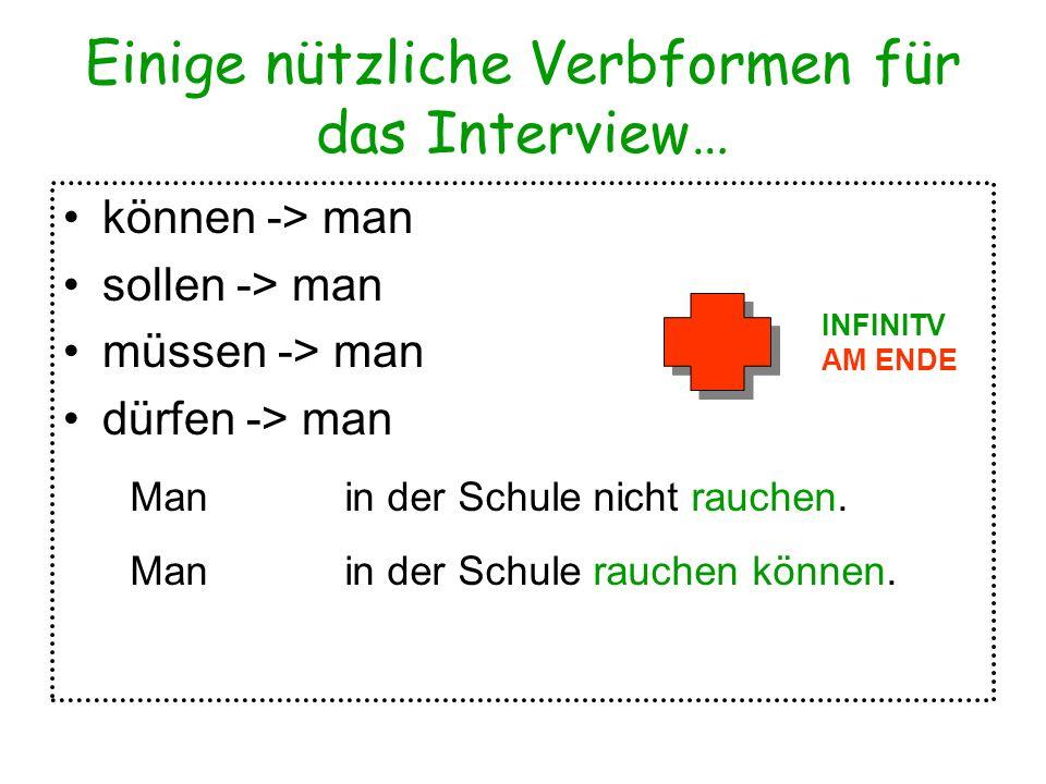 Einige nützliche Verbformen für das Interview…