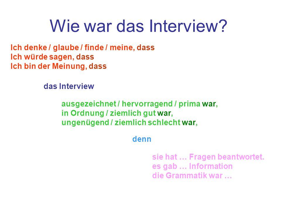 Wie war das Interview Ich denke / glaube / finde / meine, dass