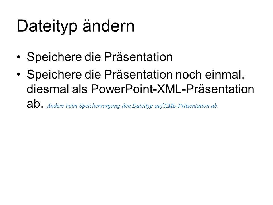 Dateityp ändern Speichere die Präsentation