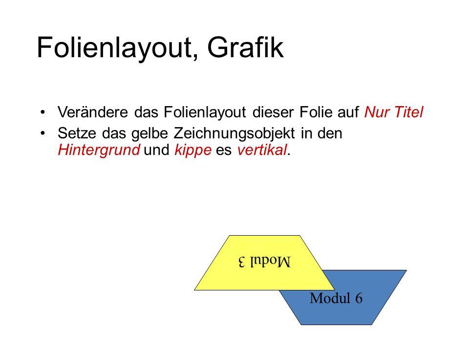 Folienlayout, Grafik Verändere das Folienlayout dieser Folie auf Nur Titel.