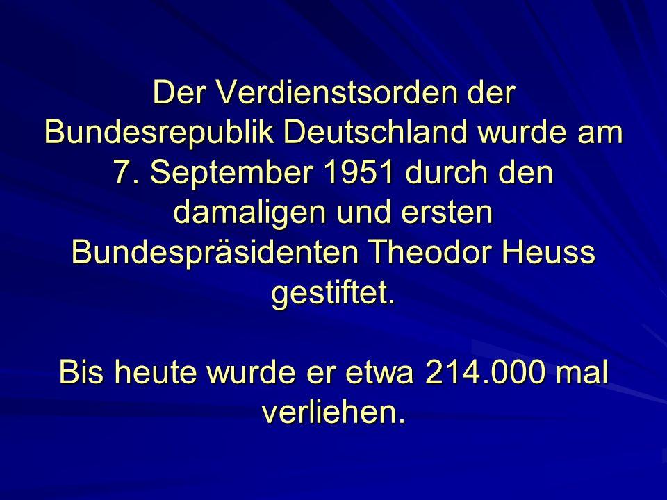 Der Verdienstsorden der Bundesrepublik Deutschland wurde am 7