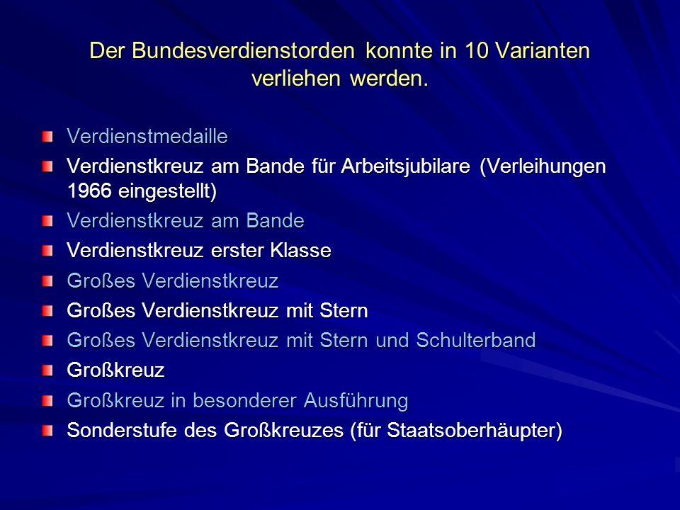 Der Bundesverdienstorden konnte in 10 Varianten verliehen werden.