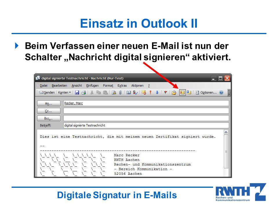 """Einsatz in Outlook II Beim Verfassen einer neuen E-Mail ist nun der Schalter """"Nachricht digital signieren aktiviert."""