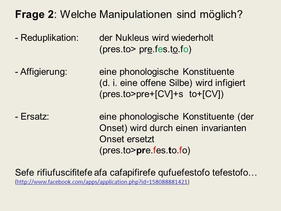 Frage 2: Welche Manipulationen sind möglich. - Reduplikation: