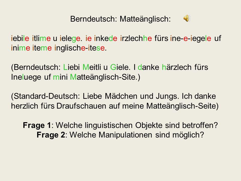 Berndeutsch: Matteänglisch: