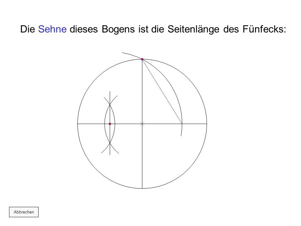 Die Sehne dieses Bogens ist die Seitenlänge des Fünfecks: