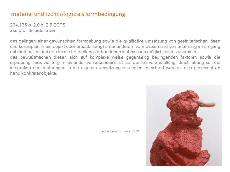 material und technologie als formbedingung
