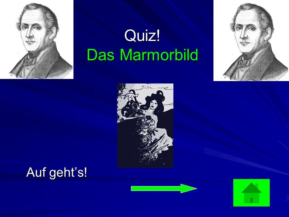 Quiz! Das Marmorbild Auf geht's!