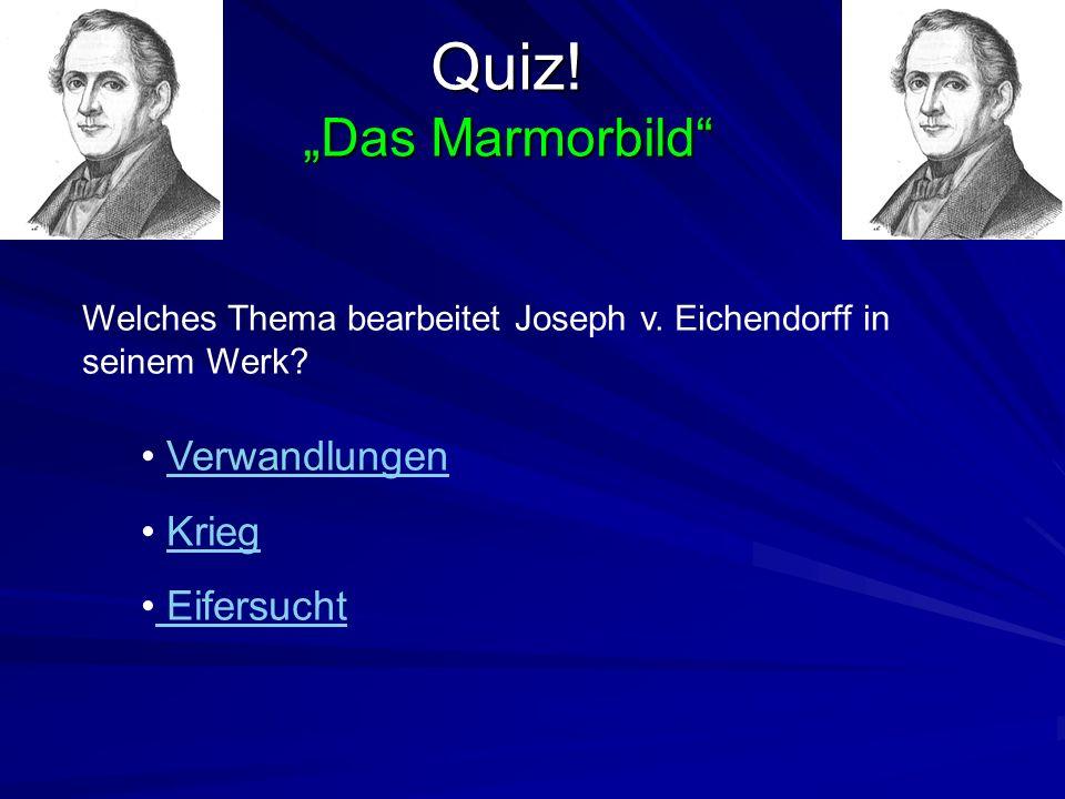 """Quiz! """"Das Marmorbild Verwandlungen Krieg Eifersucht"""