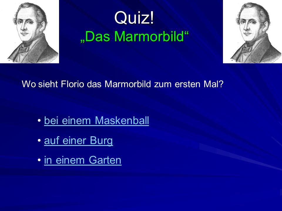 """Quiz! """"Das Marmorbild bei einem Maskenball auf einer Burg"""