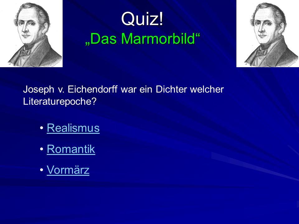 """Quiz! """"Das Marmorbild Realismus Romantik Vormärz"""