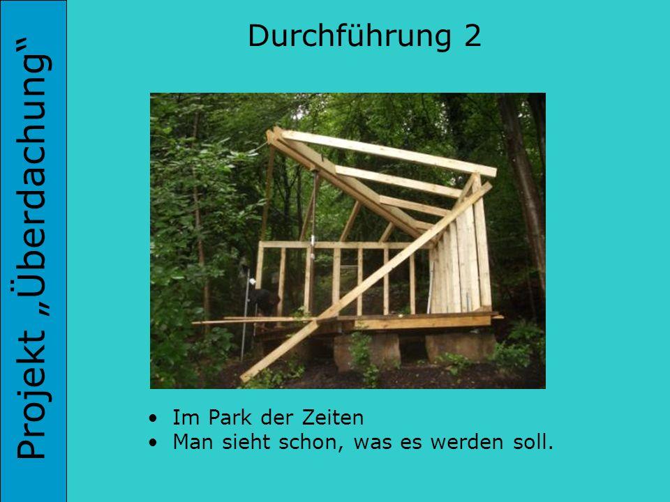 "Projekt ""Überdachung Projekt ""Überdachung"