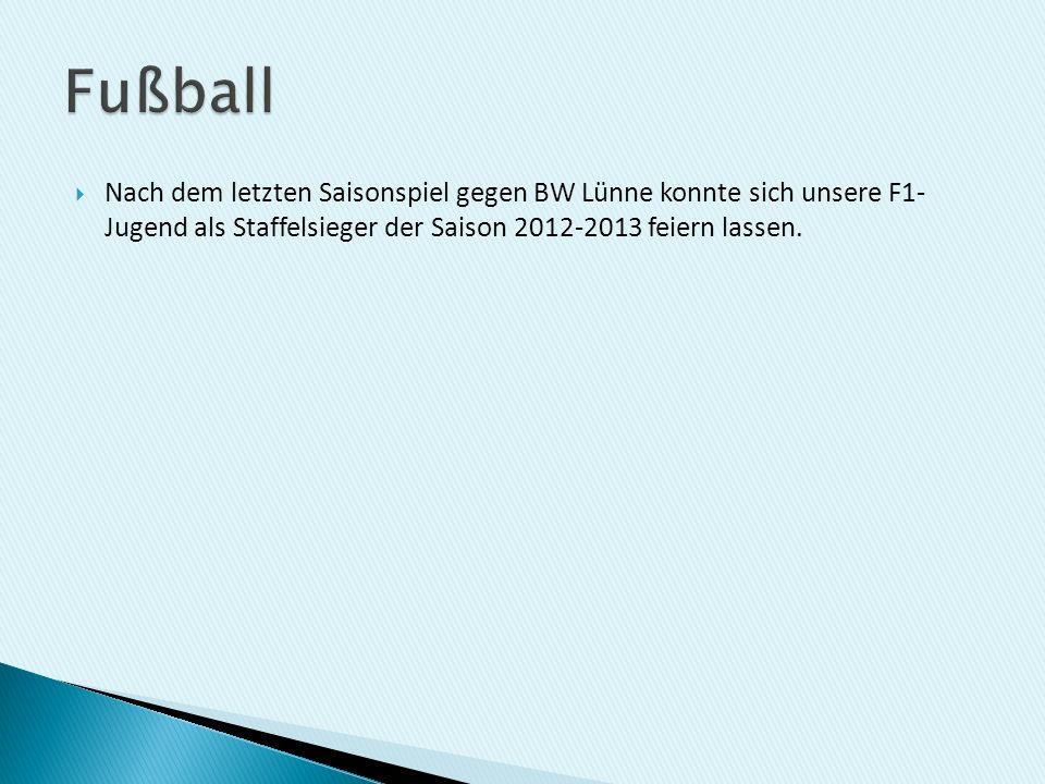Fußball Nach dem letzten Saisonspiel gegen BW Lünne konnte sich unsere F1- Jugend als Staffelsieger der Saison 2012-2013 feiern lassen.