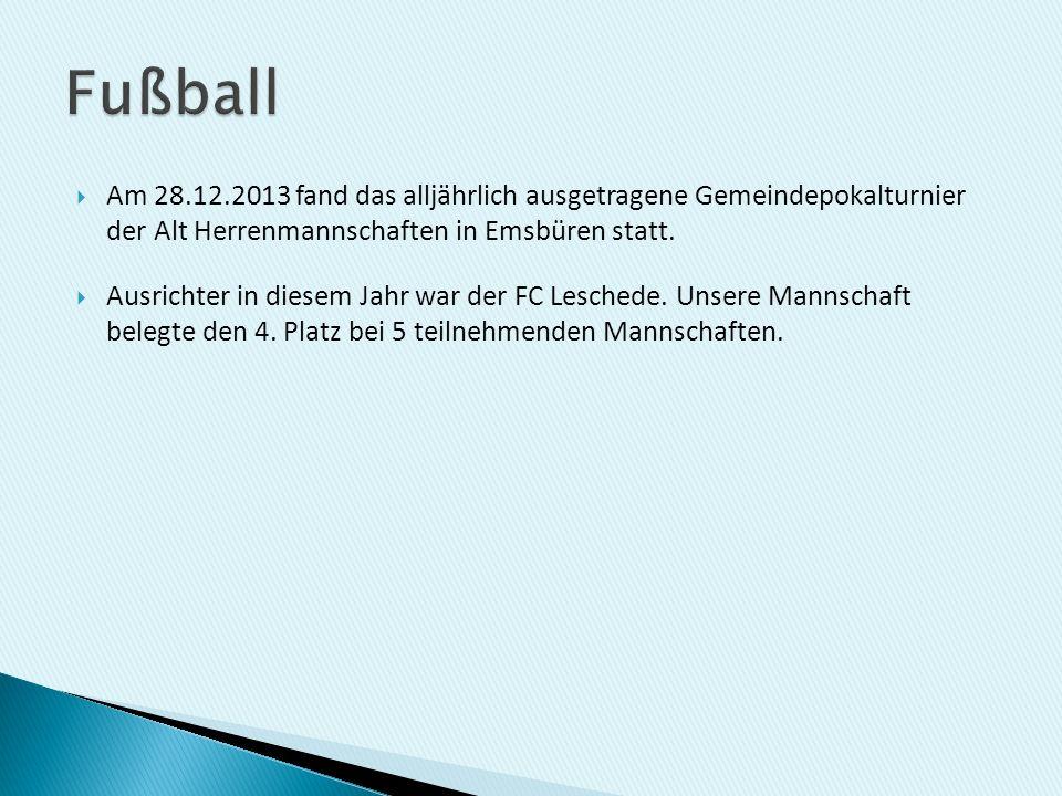 Fußball Am 28.12.2013 fand das alljährlich ausgetragene Gemeindepokalturnier der Alt Herrenmannschaften in Emsbüren statt.