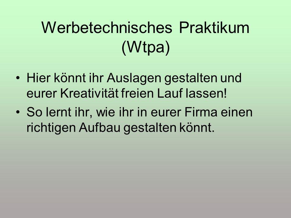 Werbetechnisches Praktikum (Wtpa)