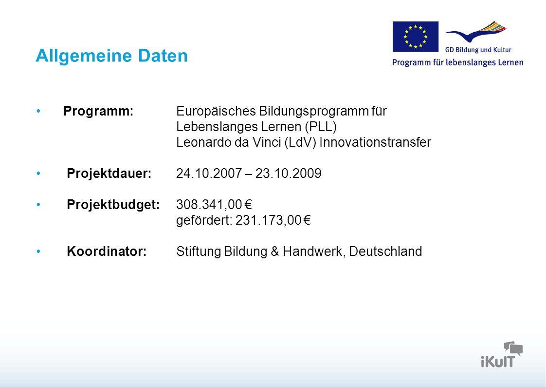 Allgemeine Daten Programm: Europäisches Bildungsprogramm für Lebenslanges Lernen (PLL) Leonardo da Vinci (LdV) Innovationstransfer.