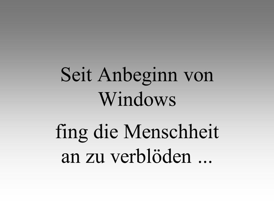 Seit Anbeginn von Windows