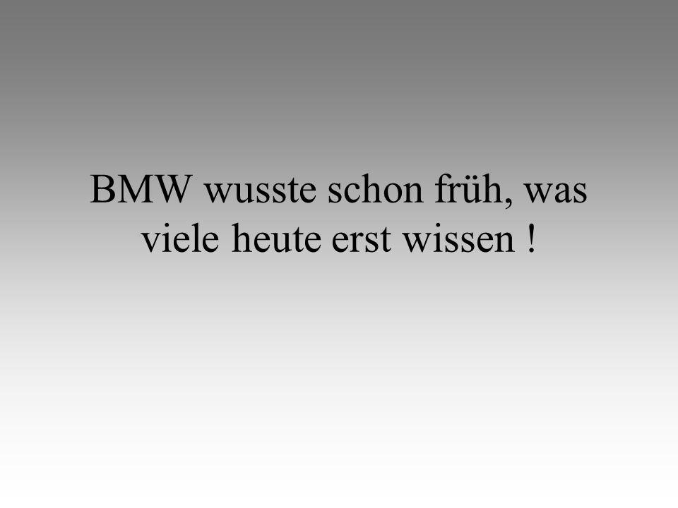 BMW wusste schon früh, was viele heute erst wissen !