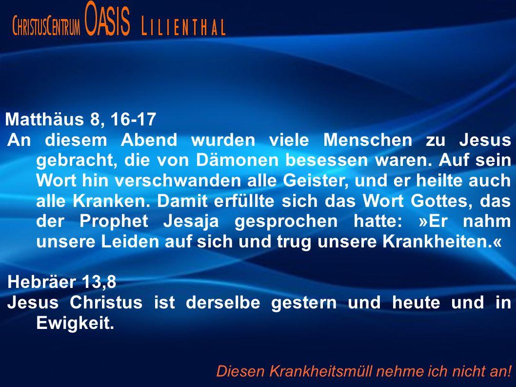Jesus Christus ist derselbe gestern und heute und in Ewigkeit.