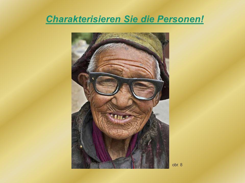 Charakterisieren Sie die Personen!