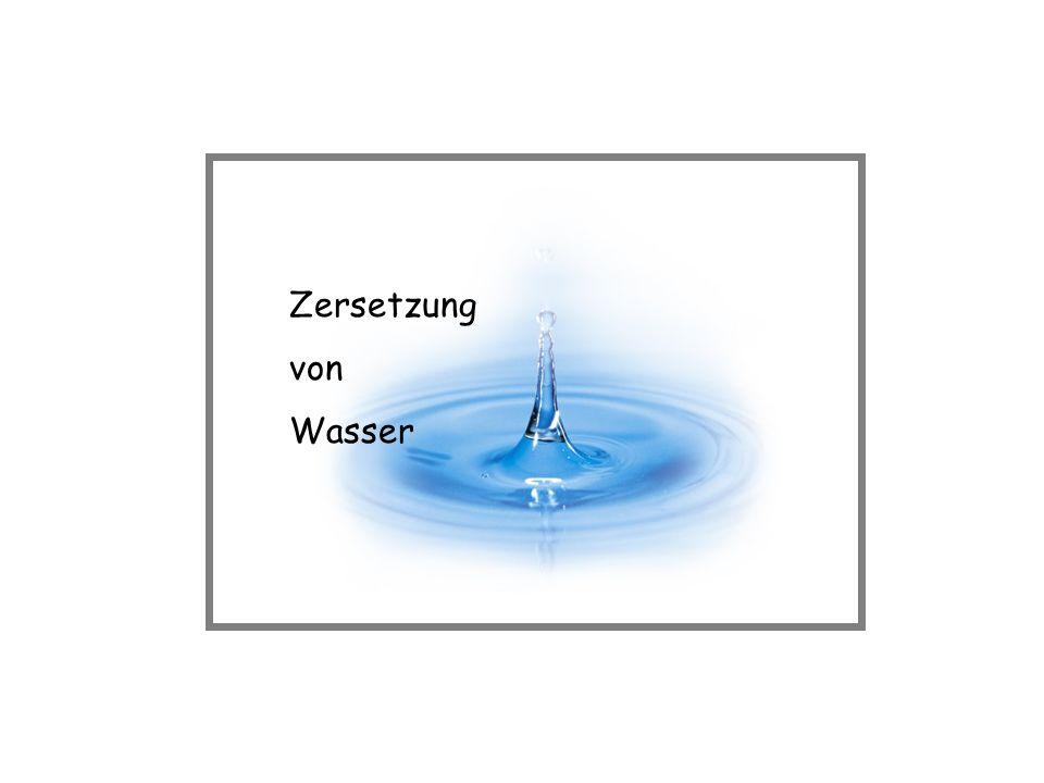 Zersetzung von Wasser