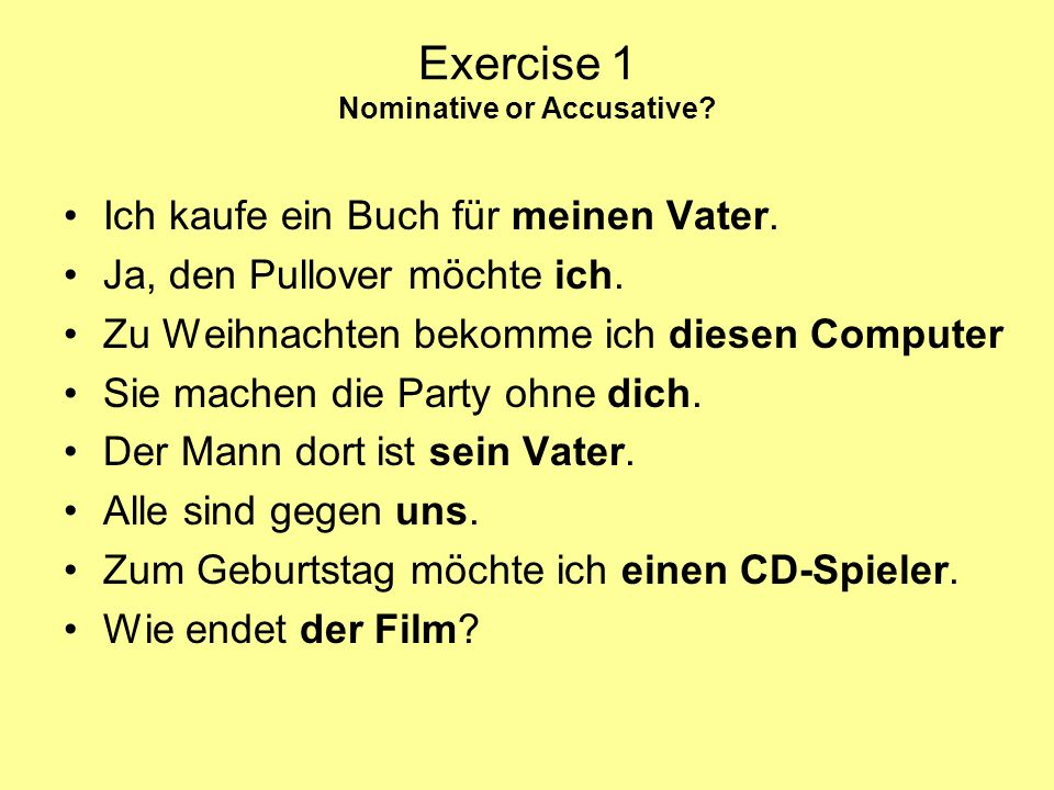 Exercise 1 Nominative or Accusative