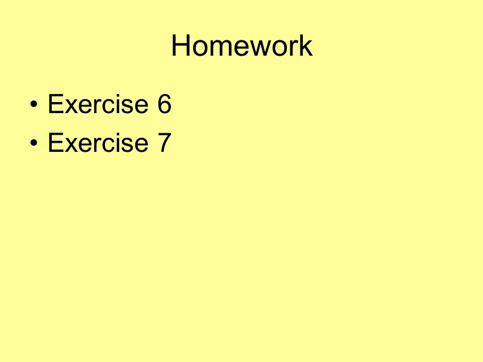 Homework Exercise 6 Exercise 7