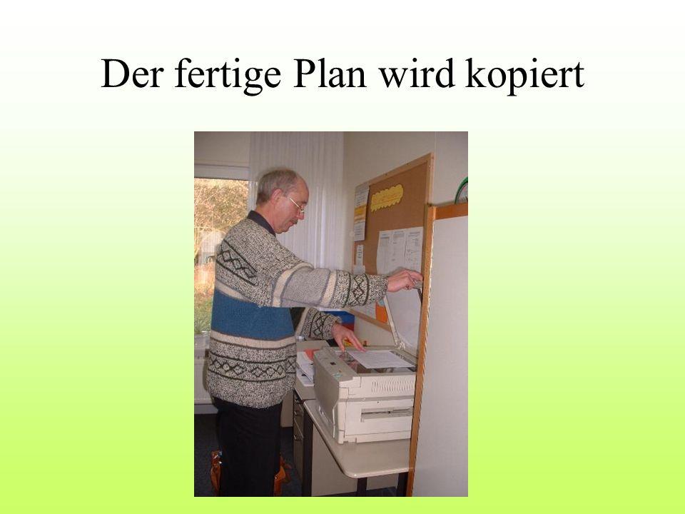 Der fertige Plan wird kopiert
