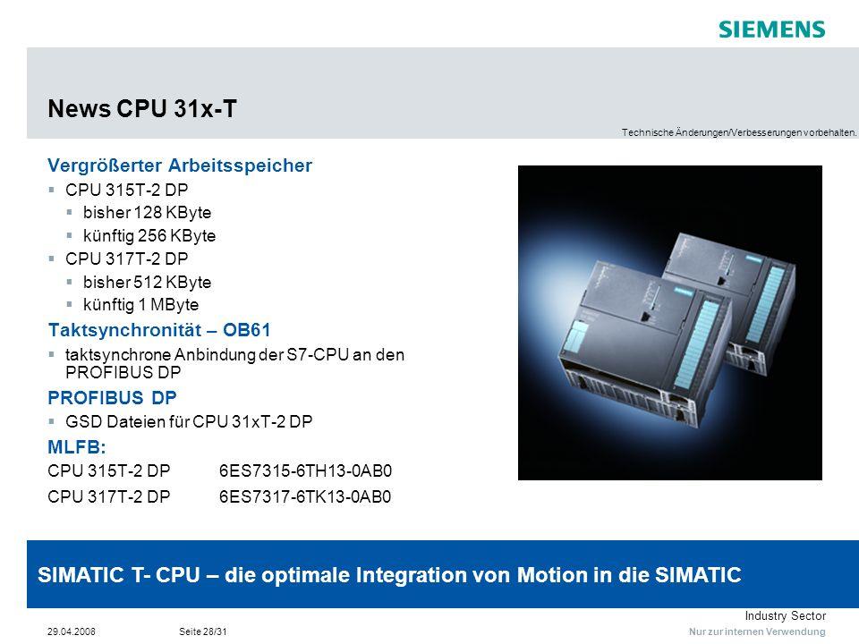 News CPU 31x-T Technische Änderungen/Verbesserungen vorbehalten. Vergrößerter Arbeitsspeicher. CPU 315T-2 DP.