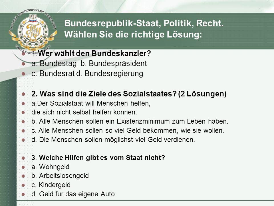 Bundesrepublik-Staat, Politik, Recht. Wählen Sie die richtige Lösung: