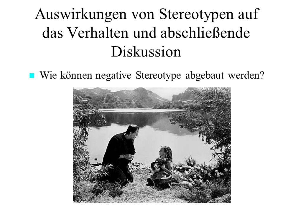 Auswirkungen von Stereotypen auf das Verhalten und abschließende Diskussion