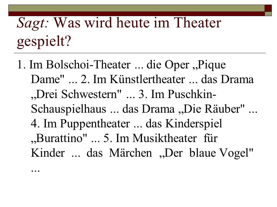 Sagt: Was wird heute im Theater gespielt