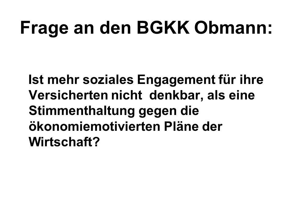 Frage an den BGKK Obmann:
