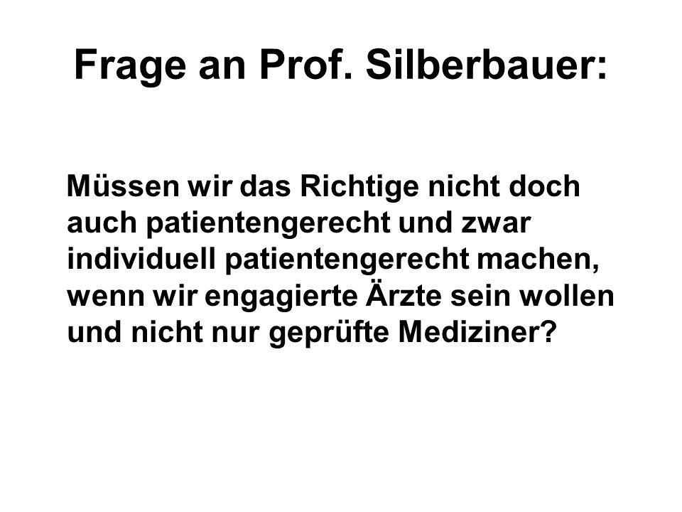 Frage an Prof. Silberbauer: