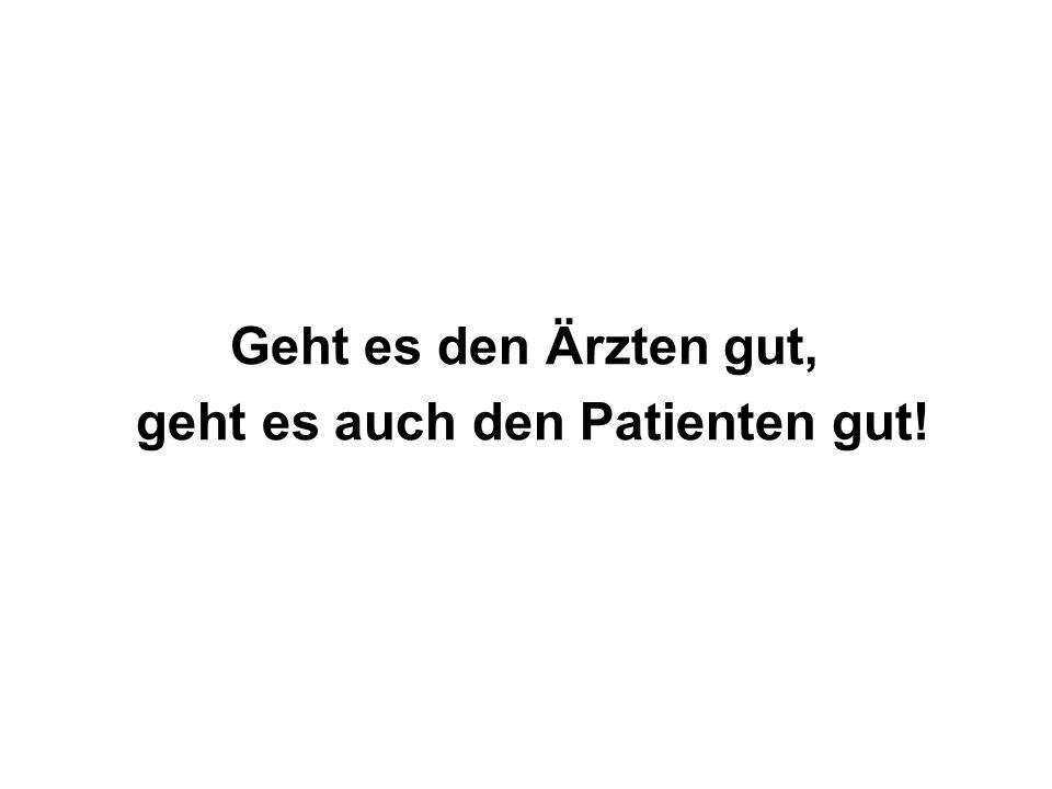 geht es auch den Patienten gut!
