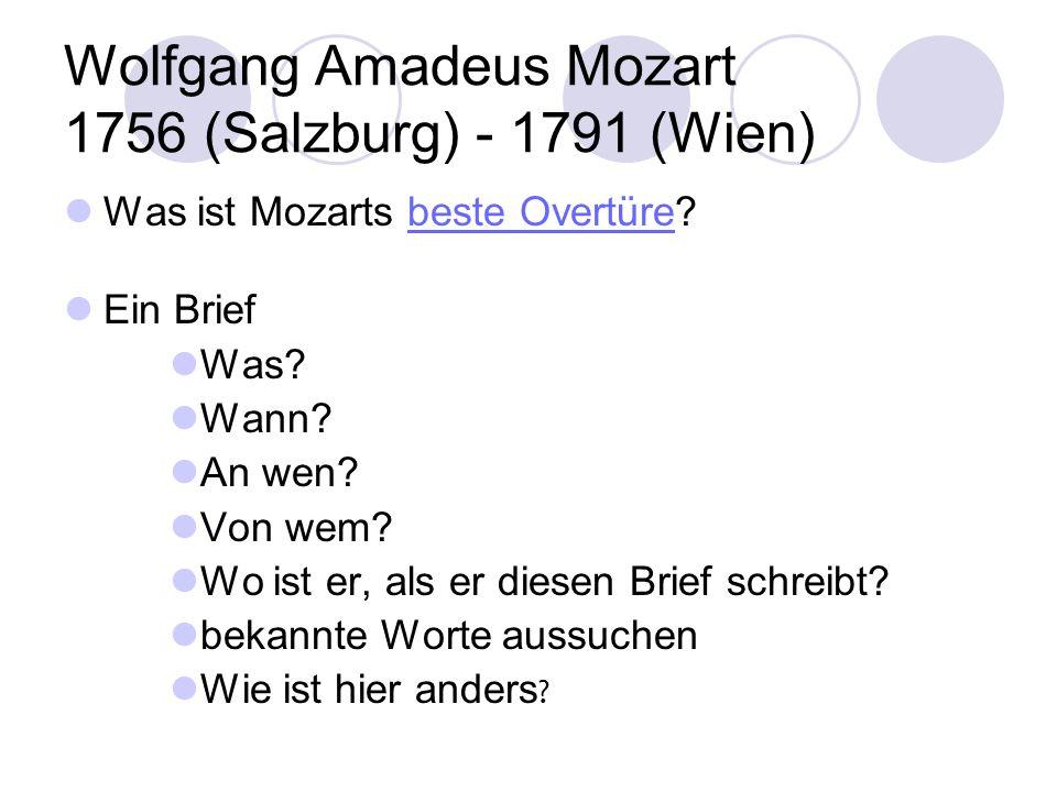 Wolfgang Amadeus Mozart 1756 (Salzburg) - 1791 (Wien)