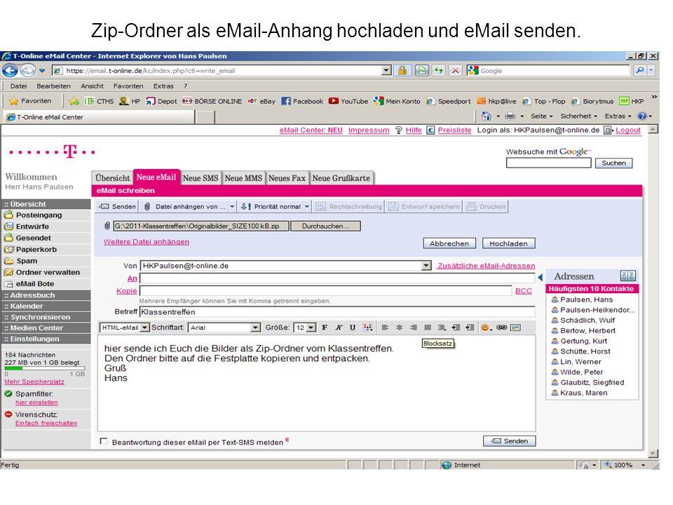 Zip-Ordner als eMail-Anhang hochladen und eMail senden.