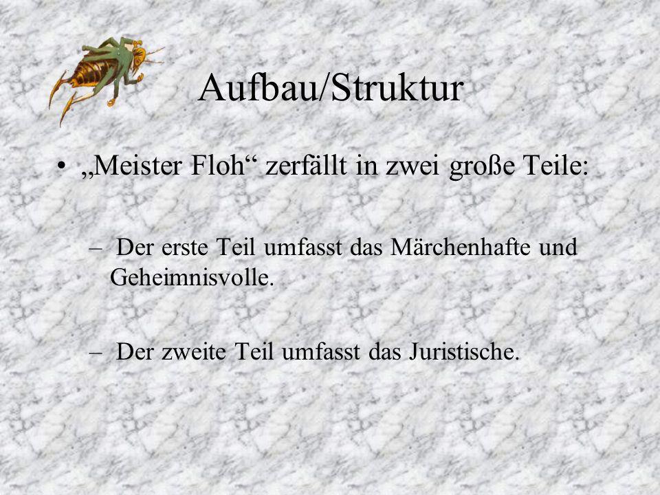 """Aufbau/Struktur """"Meister Floh zerfällt in zwei große Teile:"""