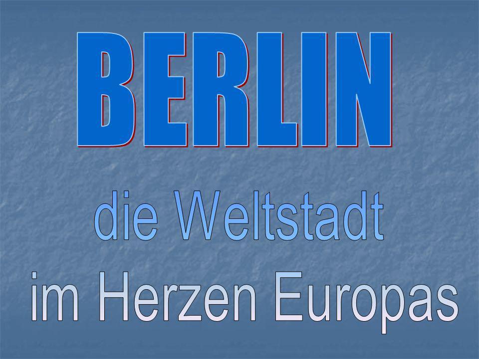 BERLIN die Weltstadt im Herzen Europas