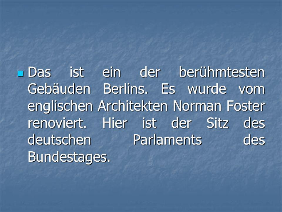 Das ist ein der berühmtesten Gebäuden Berlins