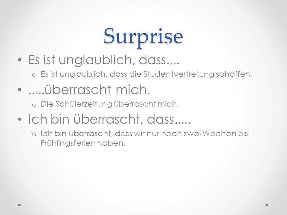 Surprise Es ist unglaublich, dass.... .....überrascht mich.