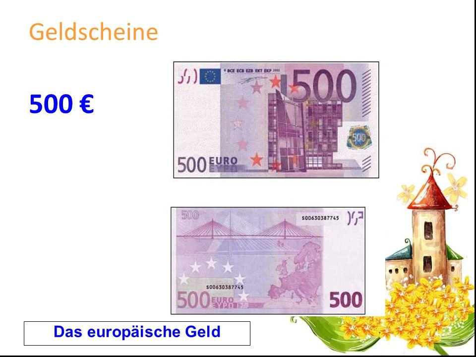 Geldscheine 500 € Das europäische Geld