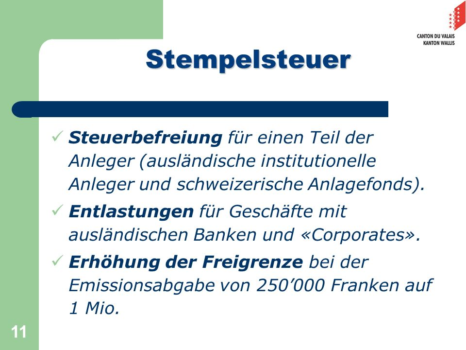 Stempelsteuer Steuerbefreiung für einen Teil der Anleger (ausländische institutionelle Anleger und schweizerische Anlagefonds).