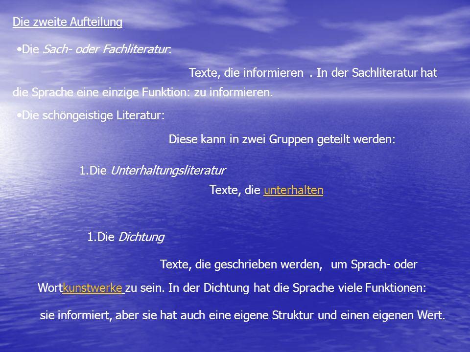 Die zweite Aufteilung Die Sach- oder Fachliteratur: Texte, die informieren. . In der Sachliteratur hat.