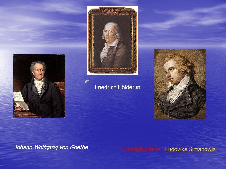 Friedrich Hölderlin Johann Wolfgang von Goethe Ludovike Simanowiz: Friedrich Schiller