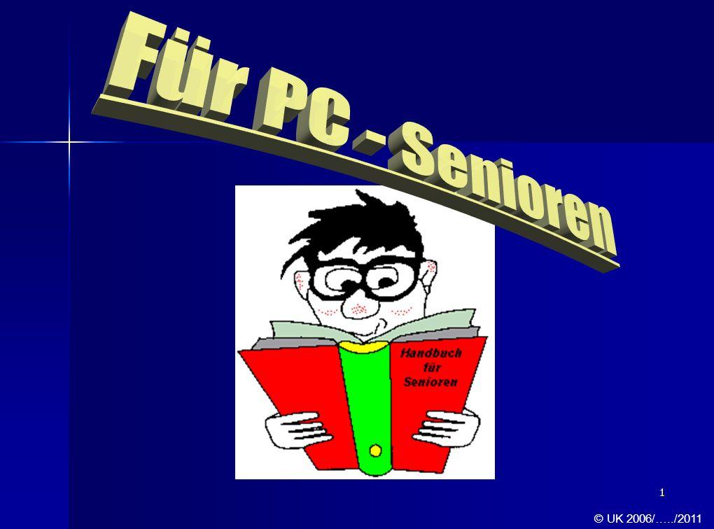Für PC - Senioren © UK 2006/…../2011