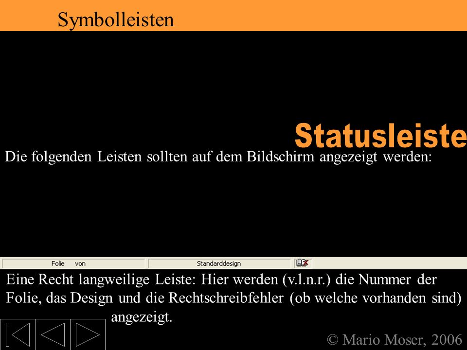 2. Der erste Eindruck Statusleiste Symbolleisten Symbolleisten